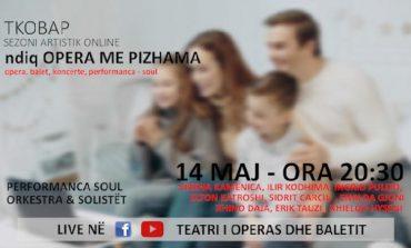 """""""OPERA ME PIZHAMA""""/ Artistët e Teatrit të Operas dhe Baletit sjellin sonte muzikën e shpirtit"""